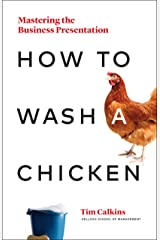 How to Wash a Chicken: Mastering the Business Presentation Kindle Edition