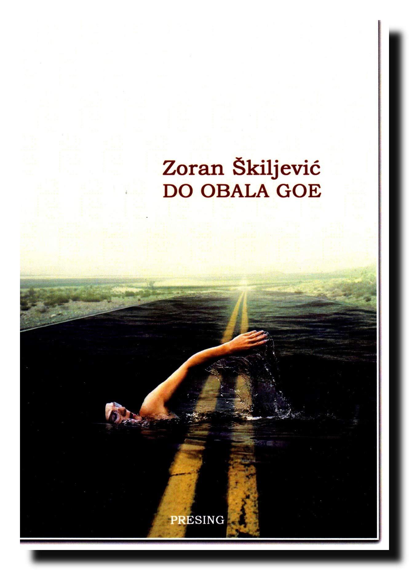 Do obala Goe: Skiljevic Zoran: 9788663412873: Amazon.com: Books