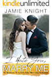 I Hate You, Marry Me: An Enemies to Lovers Fake Marriage Romance
