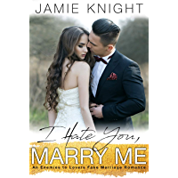 I Hate You, Marry Me: An Enemies to Lovers Fake Marriage Romance (English Edition)