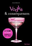 Vodka et conséquences - Un livre dont vous êtes l'héroïne (Red Velvet)