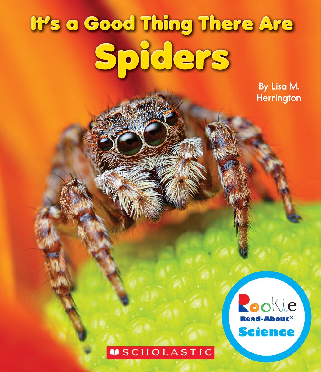 Amazon.com: It's a Good Thing There Are Spiders (Rookie Read-About Science)  (9780531223604): Lisa M Herrington, Elizabeth Case DeSantis, Jeanne Clidas:  ...