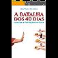 A Batalha dos 40 Dias: Contra a Tentação da Gula