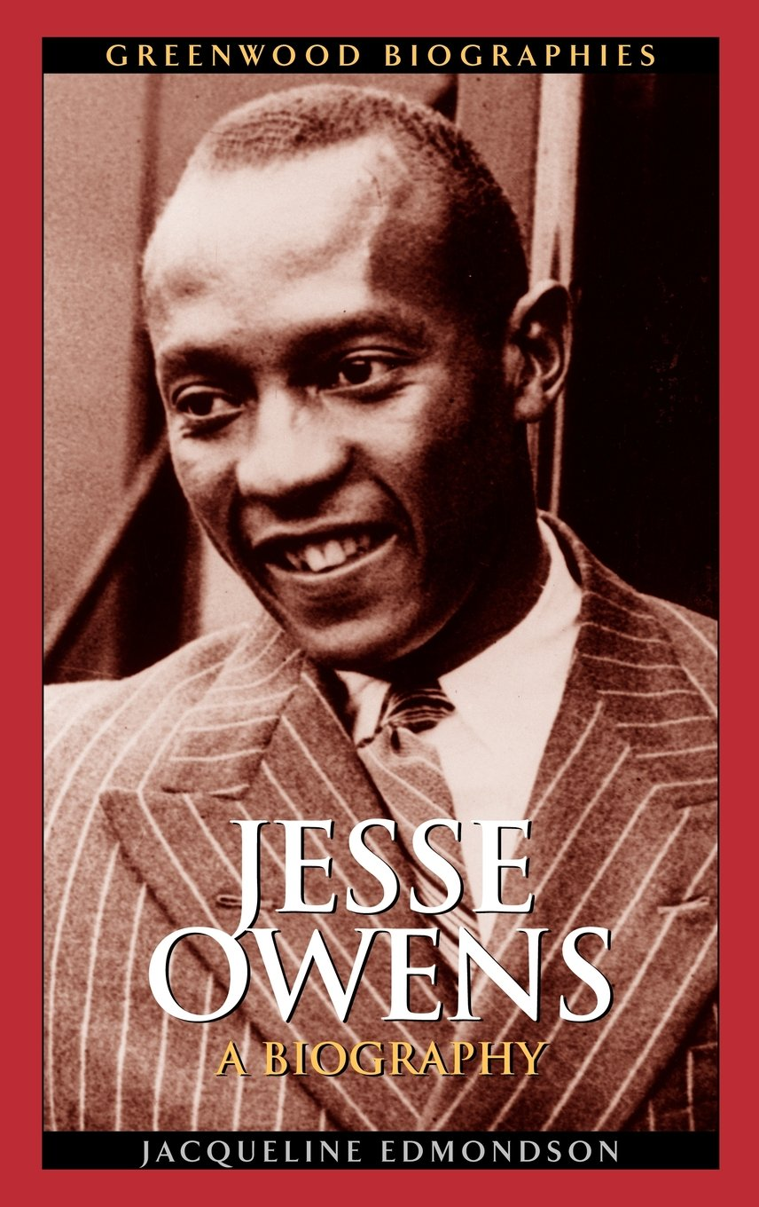 jesse owens a biography greenwood biographies jacqueline