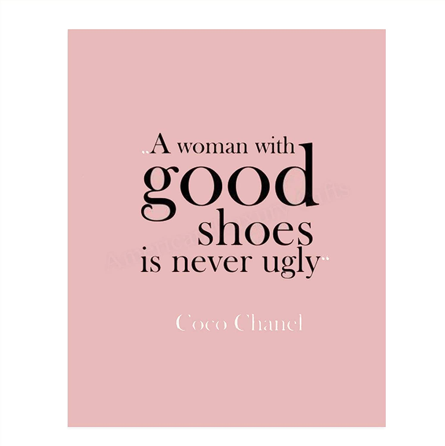 "CoCo Chanel Quotes Wall Art- ""A Woman with Good Shoes is Never Ugly""- 8 x 10"" Wall Print-Ready to Frame. Modern Typographic Home-Office Décor. Fun Sassy Gift for Well Dressed & Empowered Women."