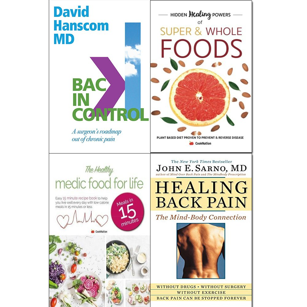 back in control, hidden healing powers of super & whole foods, healthy medic food for life and healing back pain 4 books collection set - a surgeon's roadmap out of chronic pain PDF