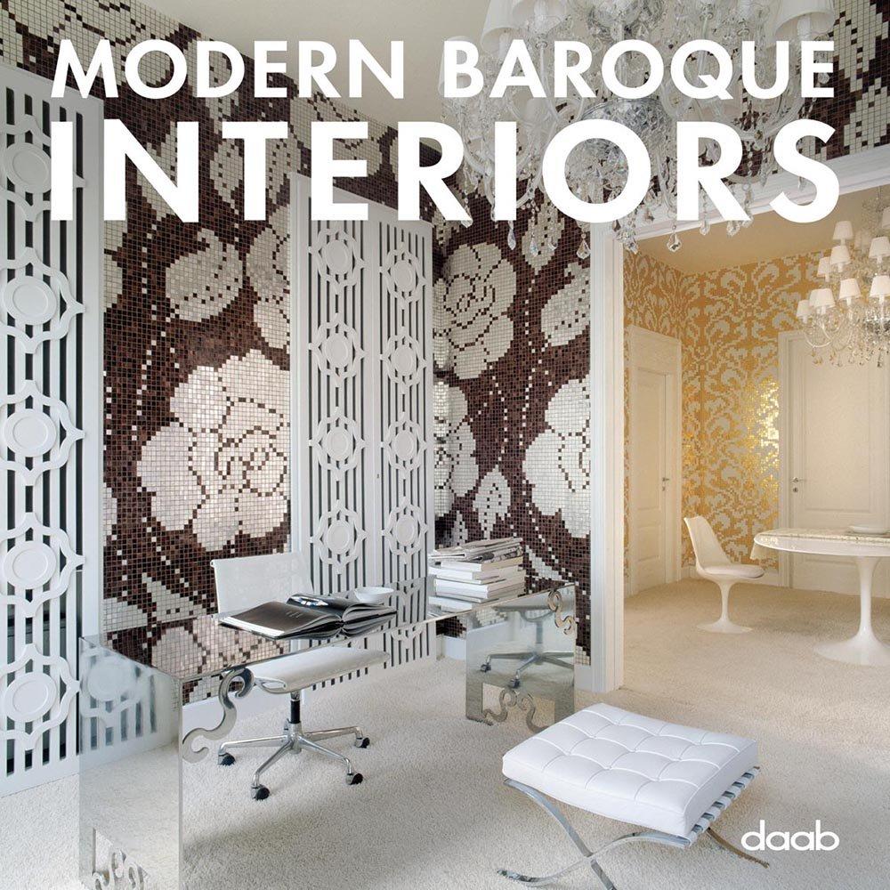Amazon.com: Modern Baroque Interiors (9783866540170): DAAB MEDIA: Books