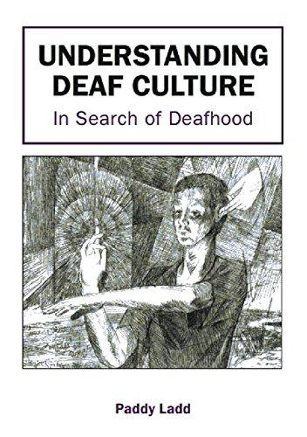 Understanding Deaf Culture  In Search Of Deafhood
