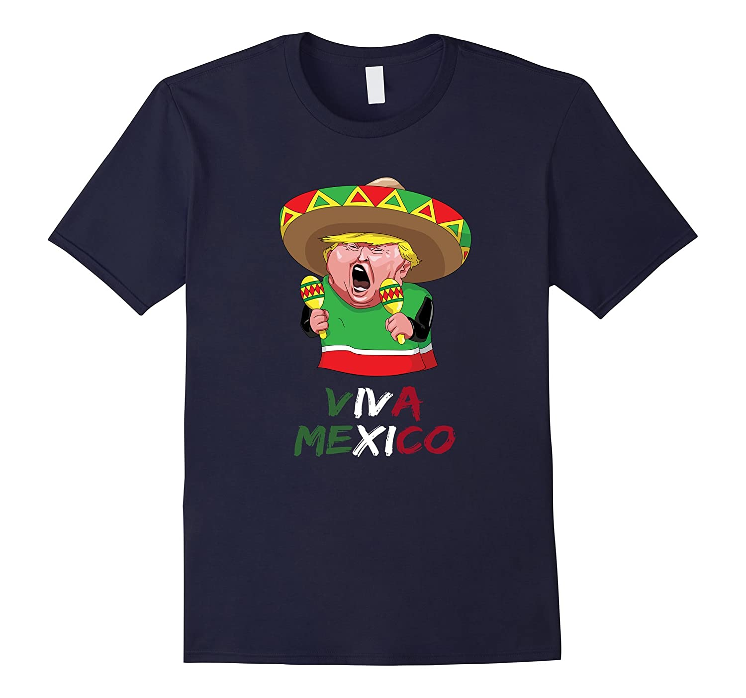 Donald Trump The Mexican Funny T-shirt Viva Mexico-BN