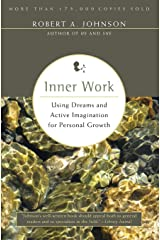 Inner Work: Using Dreams and Active Imagination for Personal Growth Paperback