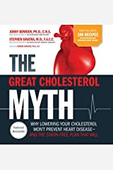 The Great Cholesterol Myth Now Includes 100 Recipes for Preventing and Reversing Heart Disease: Why Lowering Your Cholesterol Won't Prevent Heart Disease-and the Statin-Free Plan that Will Paperback
