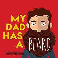 My Dad Has a Beard