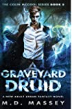 Graveyard Druid: A New Adult Urban Fantasy Novel (The Colin McCool Paranormal Suspense Series)
