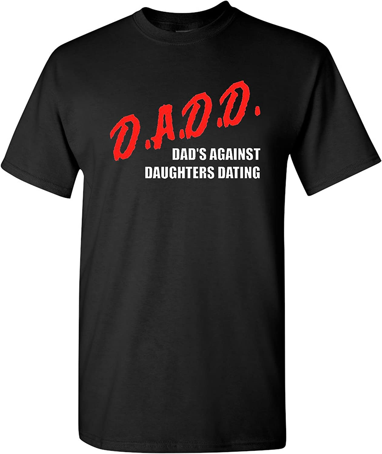 D.a.d.d. dads against daughters dating t-shirt cougar dating site philippines