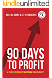 90 Days To Profit: A Proven System to Transform Your Business (English Edition)
