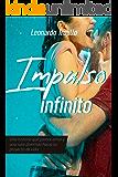 Impulso Infinito: Algo que parece amor y una ruta divertida hacia tu proyecto de vida (Mujeres Salvajes nº 1)
