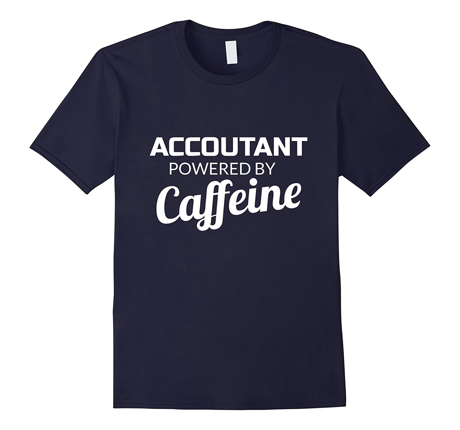 Accountant Powered By Caffeine Funny T-shirtt-Art