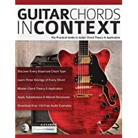 Guitar Chords in Context: The Practical Guide to