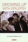 Growing Up with Epilepsy: A Practical Guide for