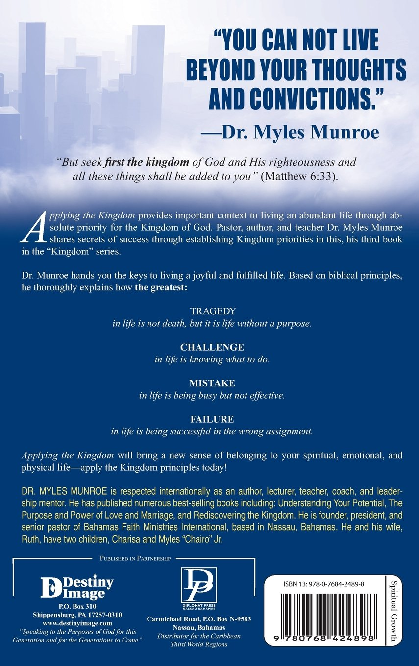 Applying the kingdom rediscovering the priority of god for mankind applying the kingdom rediscovering the priority of god for mankind myles munroe 9780768424898 amazon books fandeluxe Gallery