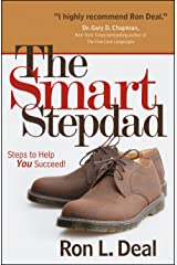 The Smart Stepdad: Steps to Help You Succeed Kindle Edition