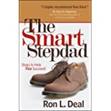 The Smart Stepdad: Steps to Help You Succeed (Smart Stepfamily)