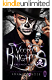 Voodoo Knights: A Reverse Harem Romance (Black Magic Harem Book 1)