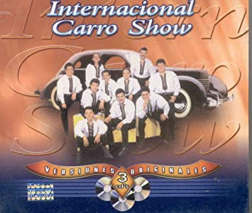 Internacional Carro Show 45 Exitos Originales De Internacional Carro Show Amazon Com Music