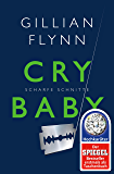 Cry Baby - Scharfe Schnitte: Roman (German Edition)