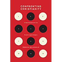 Confronting Christianity: 12 Hard Questions for the World's Largest Religion (English Edition)