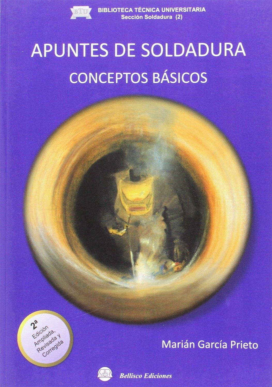 Apuntes de soldadura : conceptos básicos: Amazon.es: Marian García Prieto: Libros