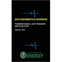 DOE Fundamentals Handbook - Thermodynamics, Heat Transfer, and Fluid Flow (Volume 1 of 3) (English Edition)
