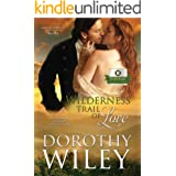 WILDERNESS TRAIL OF LOVE: An American Historical Romance (American Wilderness Series Romance Book 1)