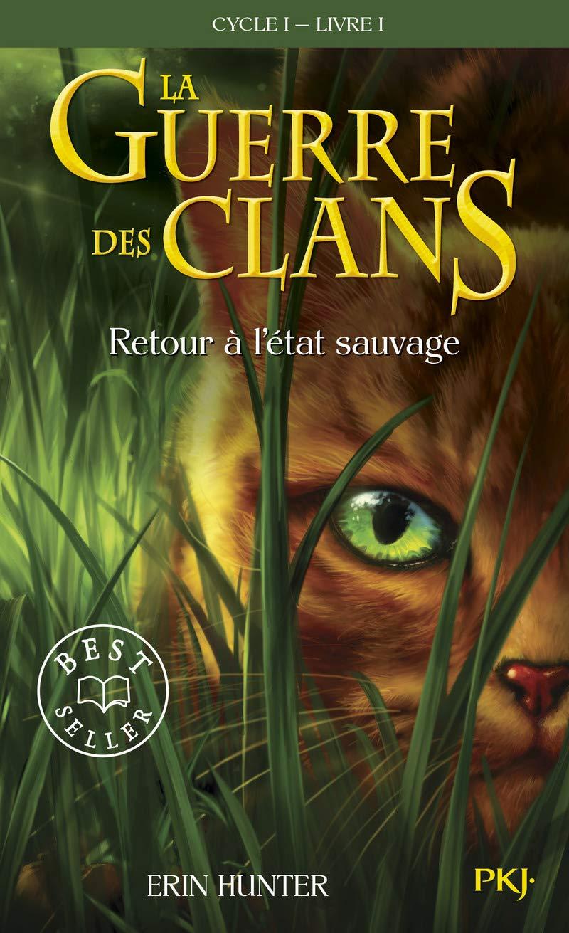 La Guerre Des Clans Tome 1 Cycle 1 Retour A L Etat Sauvage Amazon Fr Hunter Erin Pournin Cecile Livres