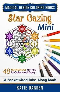 Star Gazing - Mini (Pocket Sized Take-Along Coloring Book): 48 Mandalas for You to Color & Enjoy (Magical Design Mini Coloring Books) (Volume 2)