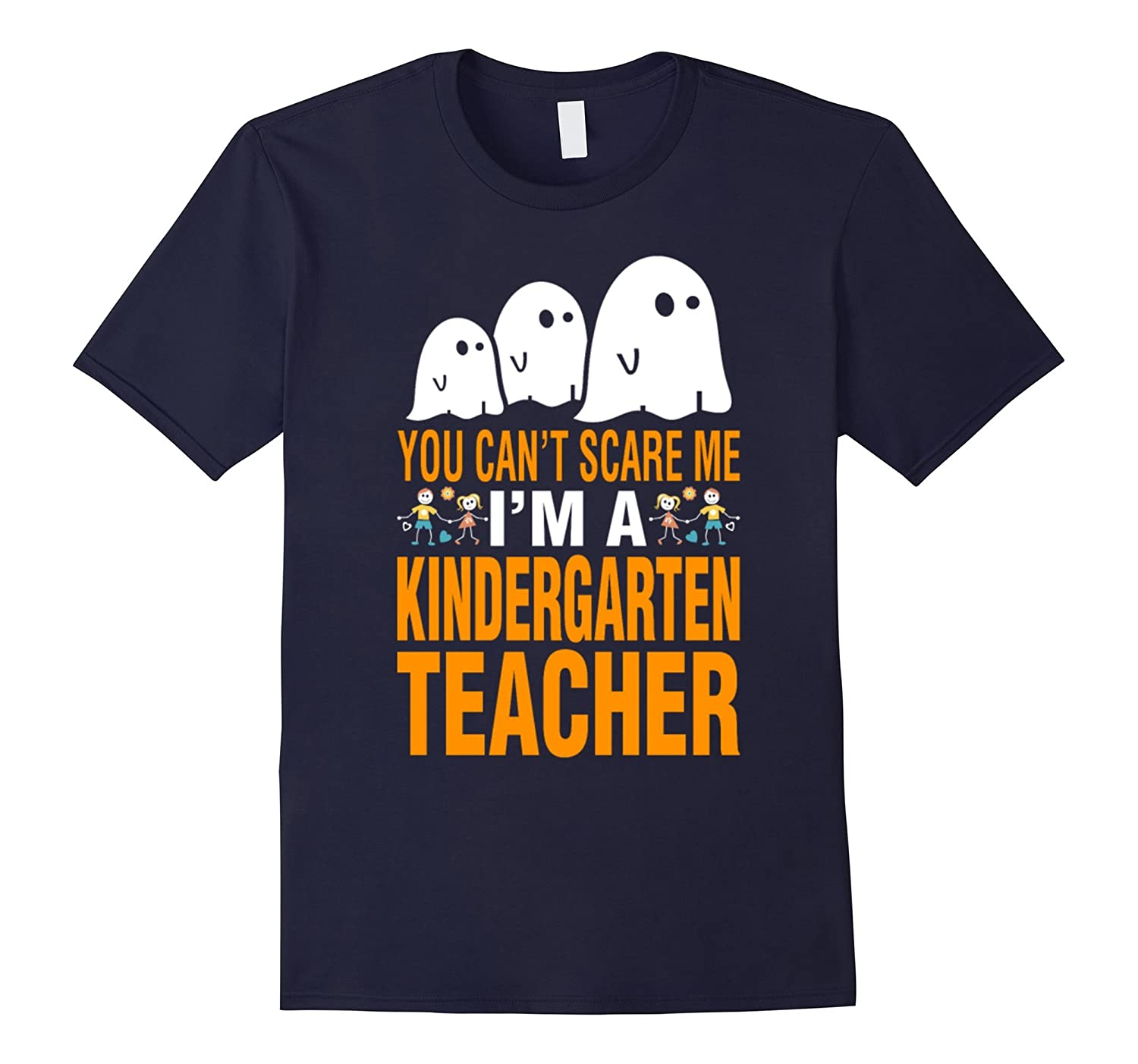 You Cant Scare Me Im A Kindergarten Teacher T-Shirt-TH