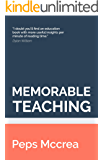 Memorable Teaching: Leveraging memory to build deep and durable learning in the classroom (High Impact Teaching Book 2) (English Edition)