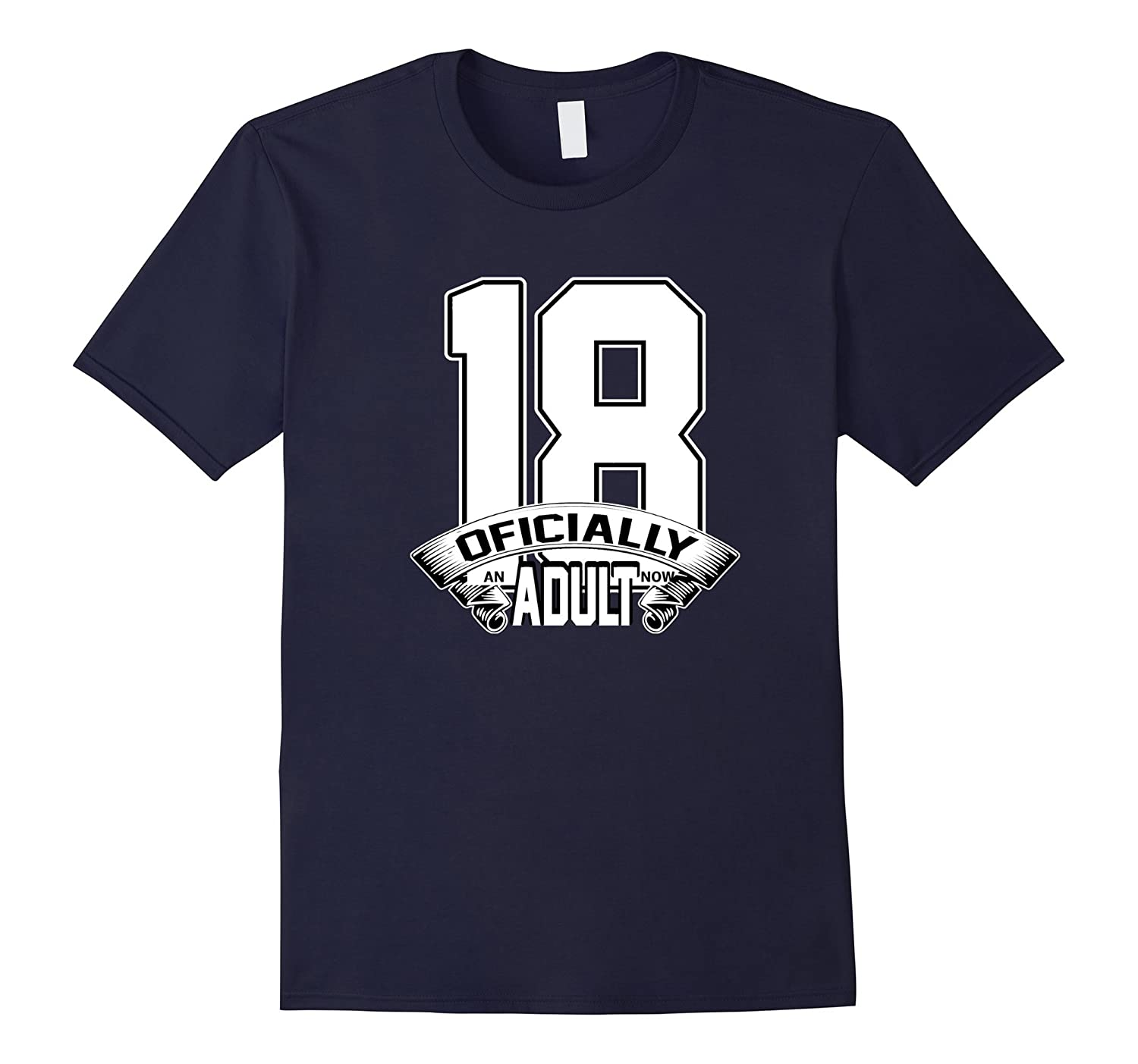 18th Birthday Officially An Adult Now White T-Shirt-TJ