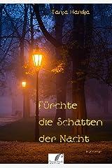 Fürchte die Schatten der Nacht: Volume 1 (German Edition) Kindle Edition