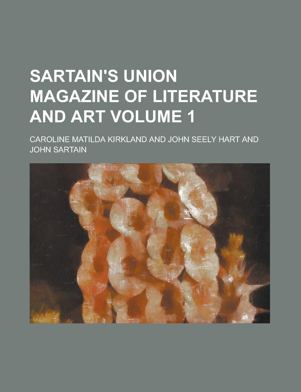 Sartain's union magazine of literature and art Volume 1 PDF