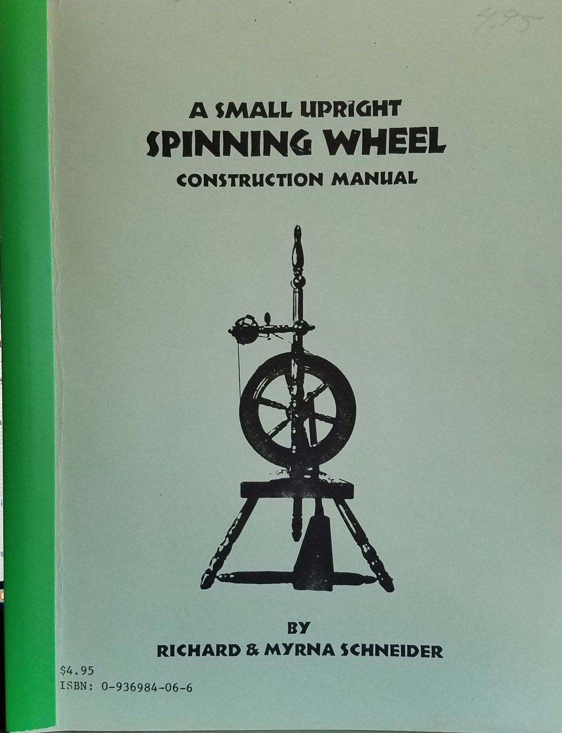 A small upright spinning wheel construction manual The spinster ...