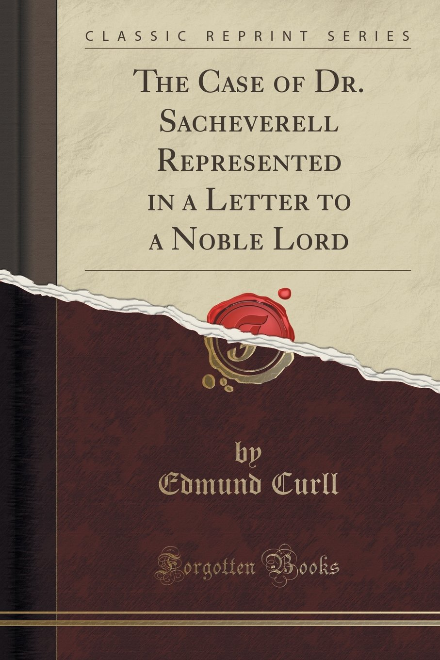 Download The Case of Dr. Sacheverell Represented in a Letter to a Noble Lord (Classic Reprint) ebook
