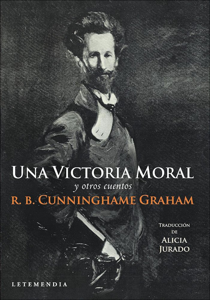 Una Victoria Moral y Otros Cuentos (Spanish Edition): Robert B. Cunninghame Graham, Letemendia: 9789871316076: Amazon.com: Books