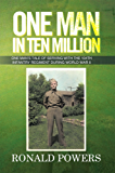 One Man In Ten Million: One Man's Tale of Serving with the 104th Infantry Regiment During World War II