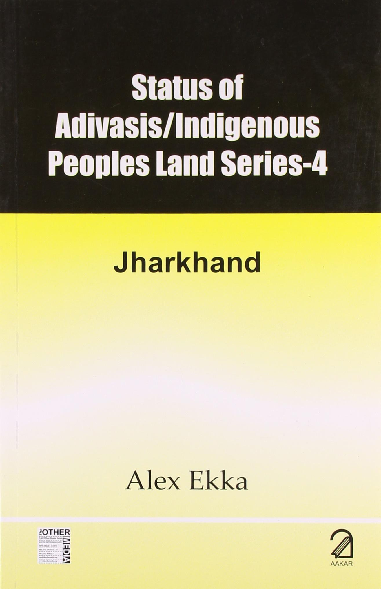 Download Status of Adivasis Indigenous Peoples Land Series 4: Jharkhand PDF ePub fb2 book