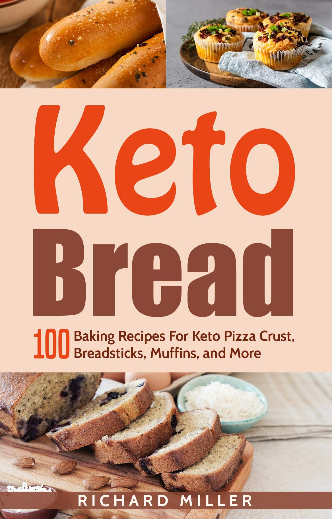 Keto Bread  100 Baking Recipes For Keto Pizza Crust Breadsticks Muffins And More  English Edition