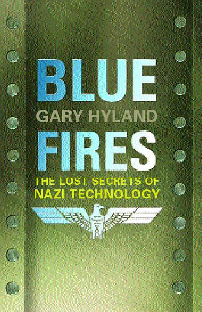 Download Blue fires: The lost secrets of Nazi technology ebook