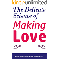 The Delicate Science of Making Love