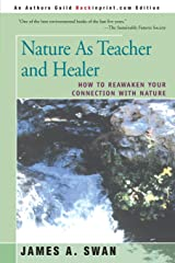 Nature As Teacher and Healer: How To Reawaken Your Connection with Nature Paperback