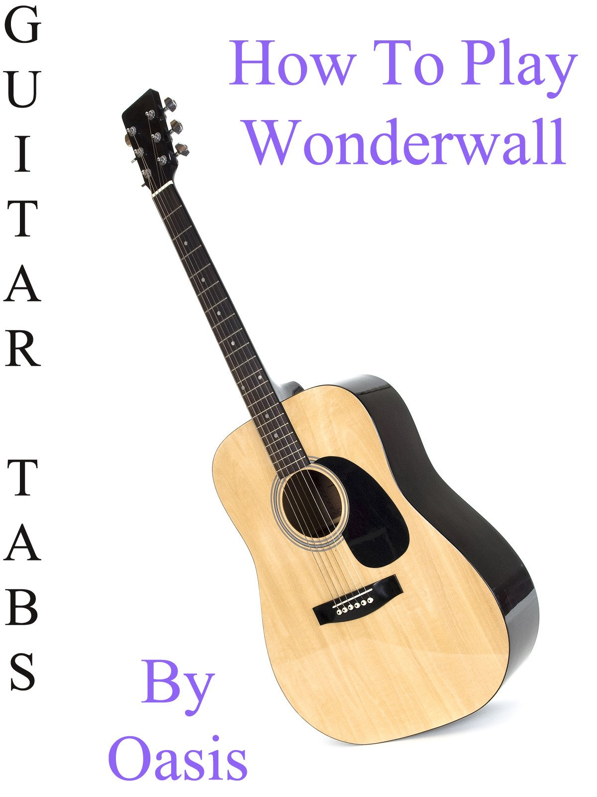 Amazon How To Play Wonderwall By Oasis Guitar Tabs
